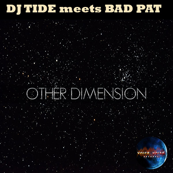 DJ Tide meets Bad Pat - Other Dimension