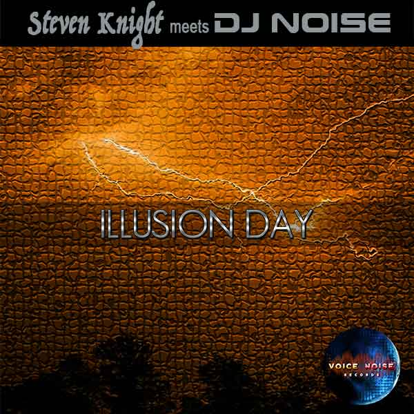 Steven Knight meets DJ Noise - Illusion Day