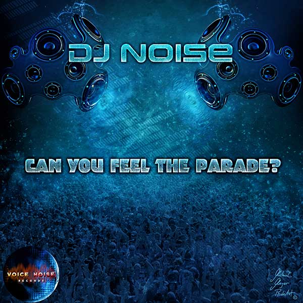DJ Noise - Can you feel the Parade ?