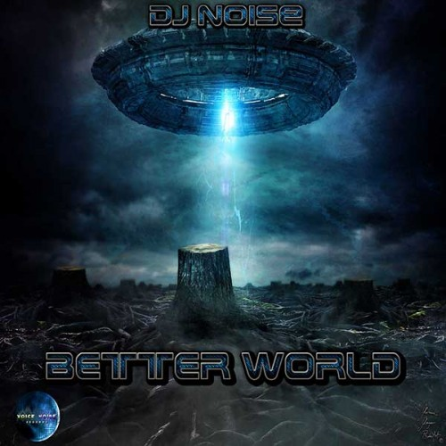 DJ Noise - Better World