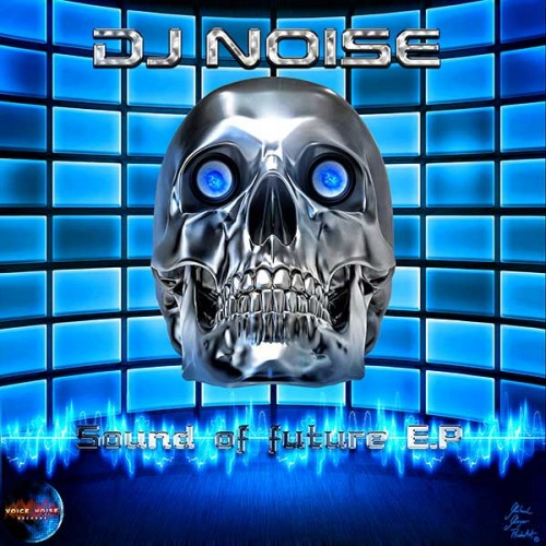 DJ Noise - Sound of Future E.P.