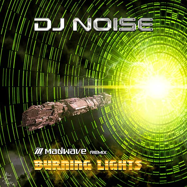 DJ Noise - Burning Lights (Madwave Remix)