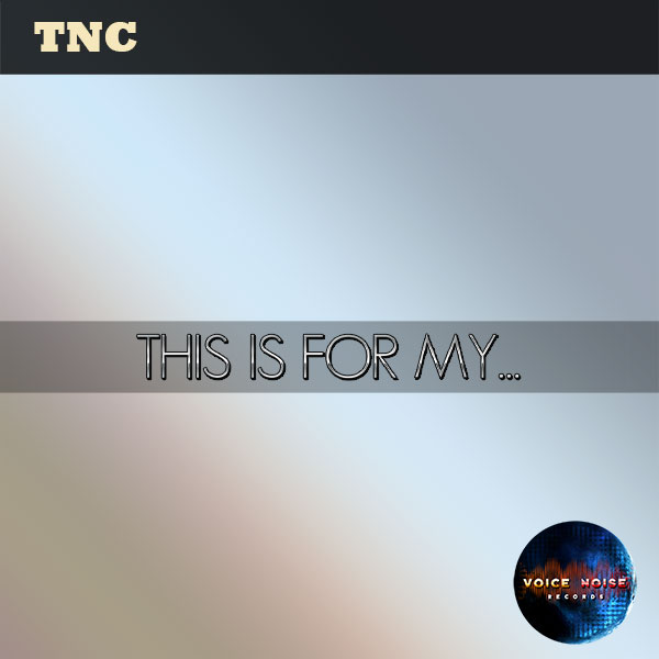 TNC - This is for my...