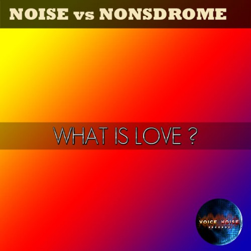 NOISE vs NONSDROME - What is Love ?